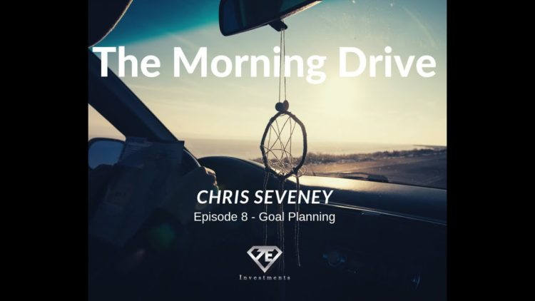 The Morning Drive Episode 8 - Goal Planning 2019