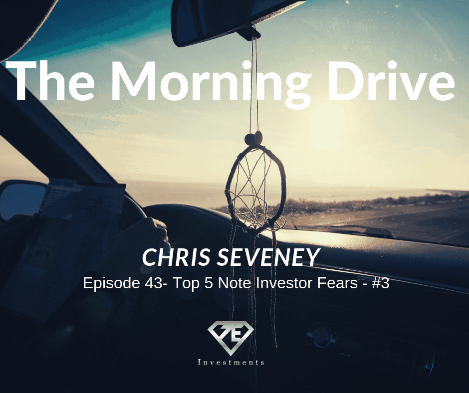 The Morning Drive Episode 43: Top 5 Note Investing Fears #3