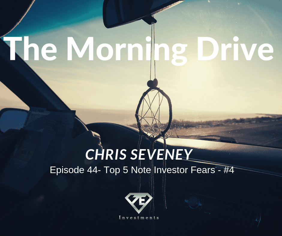 The Morning Drive Episode 44: Top 5 Note Investing Fears #4