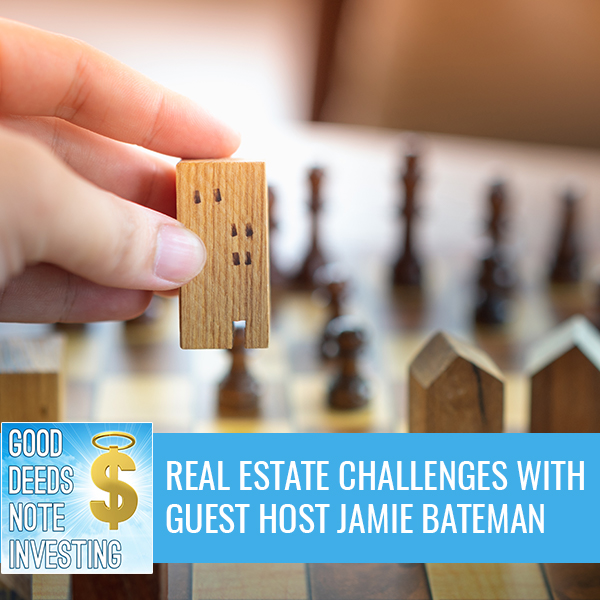 Real Estate Challenges With Guest Host Jamie Bateman