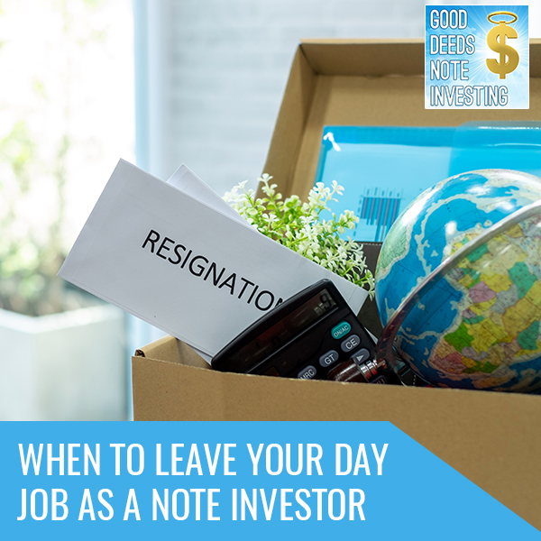 When To Leave Your Day Job As A Note Investor