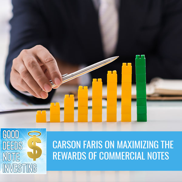 Carson Faris On Maximizing The Rewards Of Commercial Notes