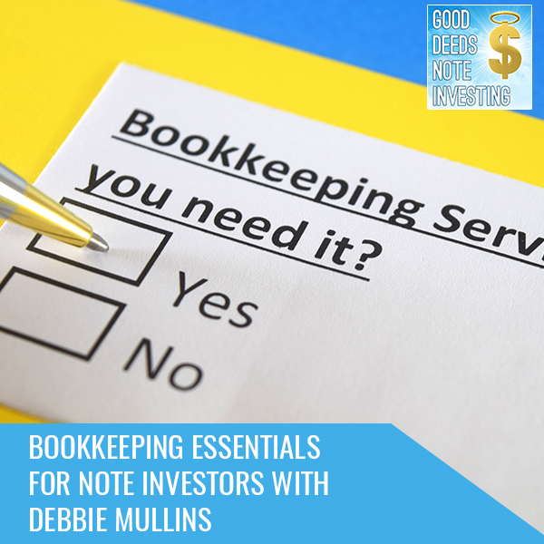 Bookkeeping Essentials For Note Investors With Debbie Mullins