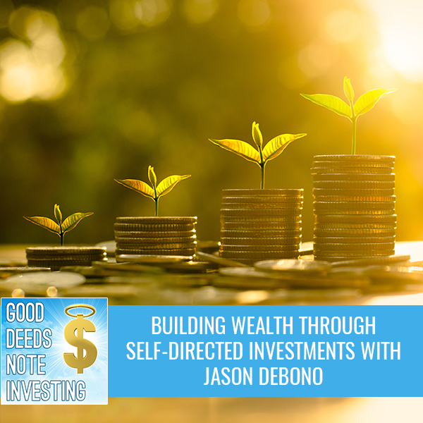 Building Wealth Through Self-Directed Investments With Jason DeBono
