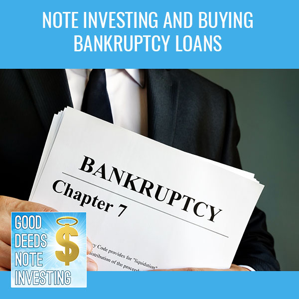 Note Investing And Buying Bankruptcy Loans