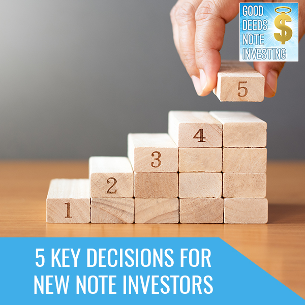 5 Key Decisions For New Note Investors