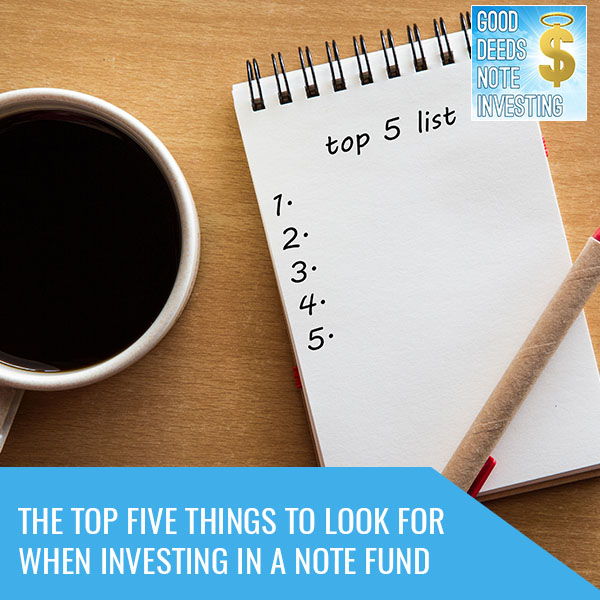 The Top Five Things To Look For When Investing In A Note Fund