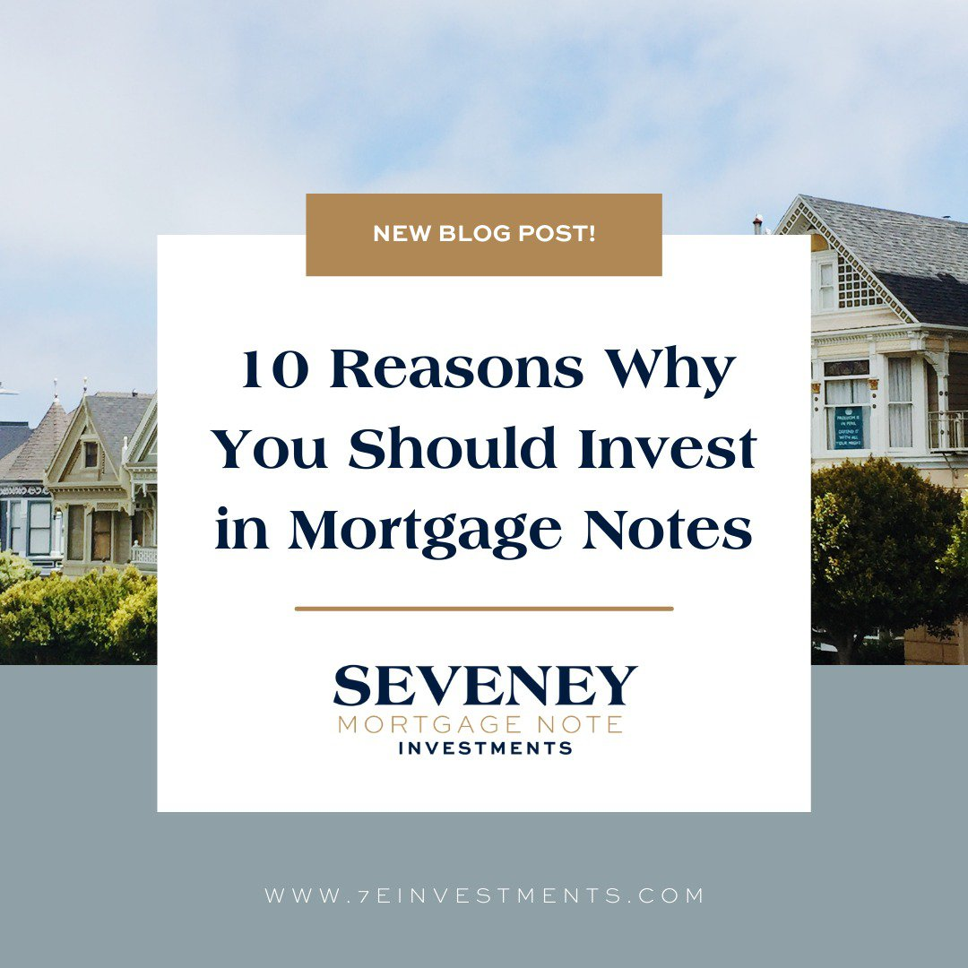 10 Reasons Why You Should Invest in Mortgage Notes