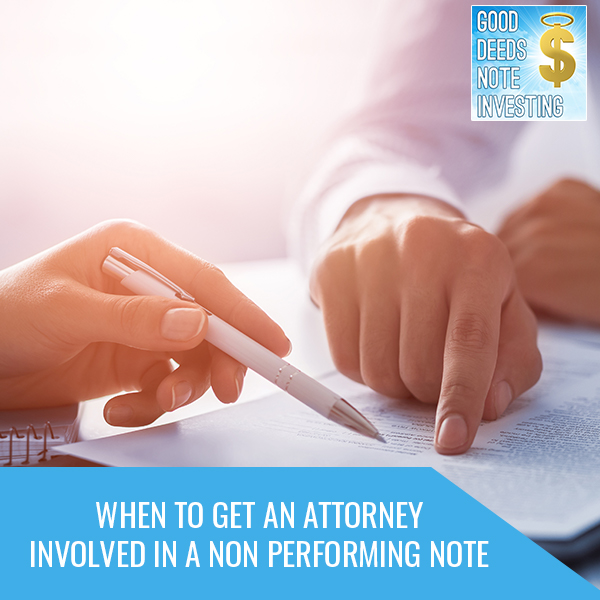 When To Get An Attorney Involved In A Non Performing Note