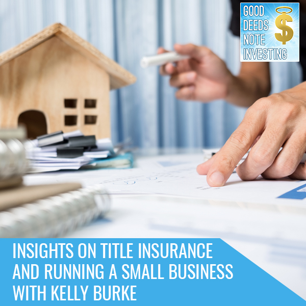 Insights On Title Insurance And Running A Small Business With Kelly Burke