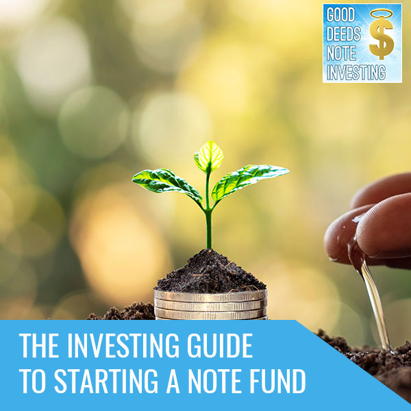 The Investing Guide To Starting A Note Fund
