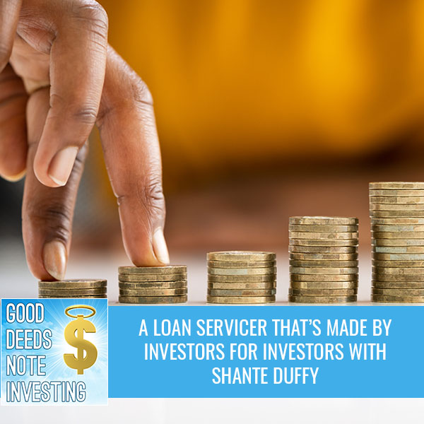 A Loan Servicer That's Made By Investors For Investors With Shante Duffy