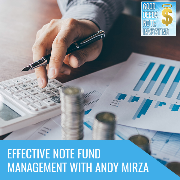 Effective Note Fund Management With Andy Mirza